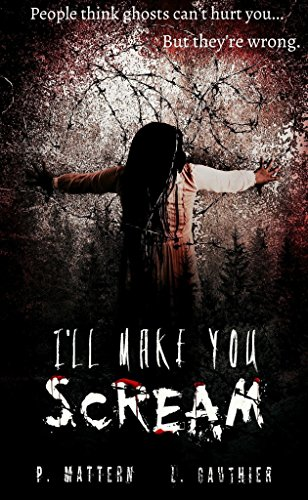 I'll Make You Scream by P. Mattern