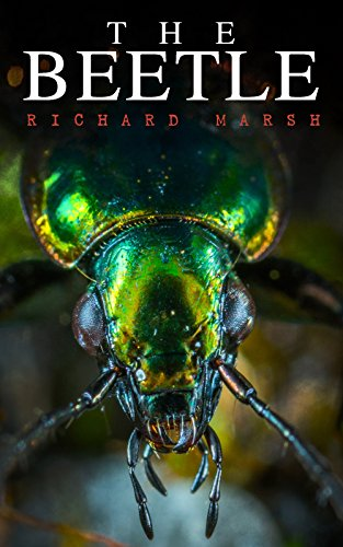 The Beetle: A Supernatural Thriller Novel by Richard Marsh