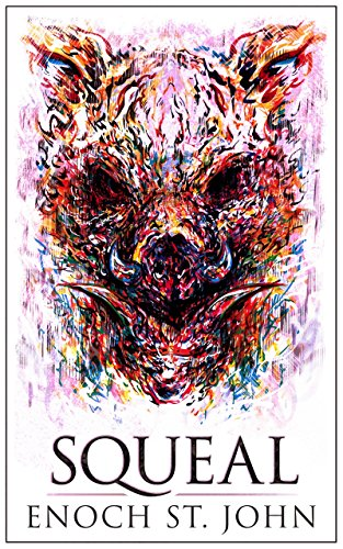 Squeal: A Novel by Enoch St. John