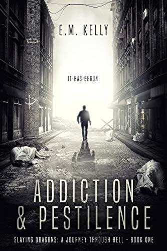 Addiction & Pestilence by E.M. Kelly