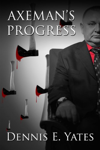 Axeman's Progress by Dennis Yates