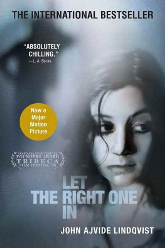 Let the Right One In: A Novel by John Ajvide Lindqvist