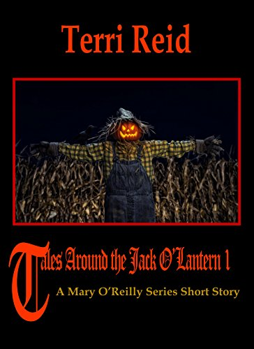 Tales Around the Jack O'Lantern - A Mary O'Reilly Series Short Story by Terri Reid