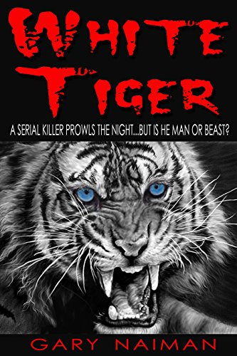 White Tiger: Serial Killer Horror by Gary Naiman