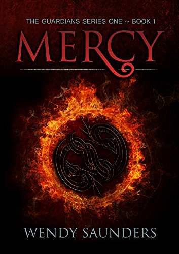 Mercy (The Guardians Series 1) by Wendy Saunders