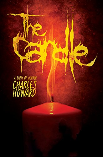 The Candle: A Story of Horror by Charles Howard