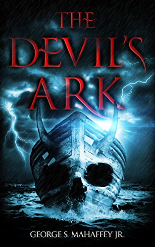 THE DEVIL'S ARK by George S. Mahaffey Jr.