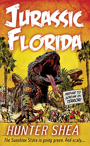 Jurassic Florida (Hunter Shea: One Size Eats All) by Hunter Shea