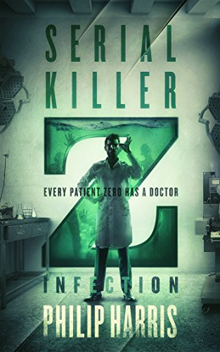 Serial Killer Z: Infection by Philip Harris