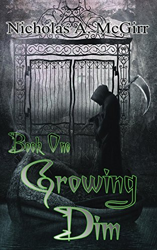 Growing Dim (Crossman McKnight Book 1) by Nicholas McGirr