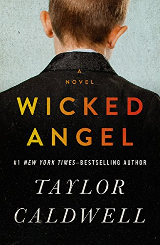 Wicked Angel: A Novel by Taylor Caldwell