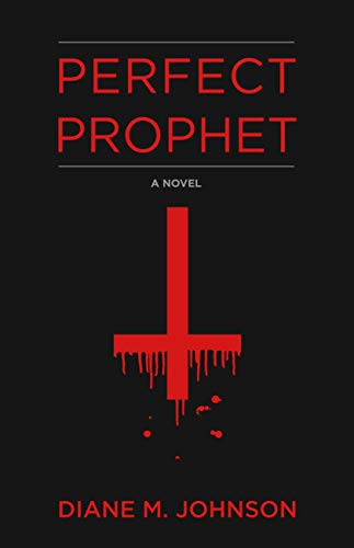 Perfect Prophet by Diane M. Johnson