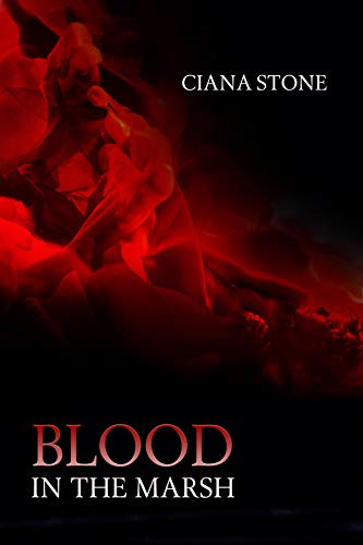 Blood in the Marsh by Ciana Stone