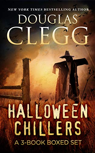 Halloween Chillers: A Box Set of Supernatural Horror by Douglas Clegg