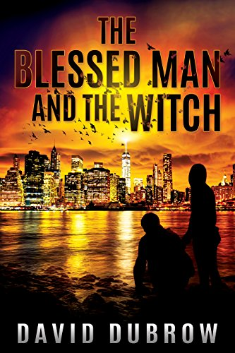 The Blessed Man and the Witch (Armageddon Book 1) by David Dubrow