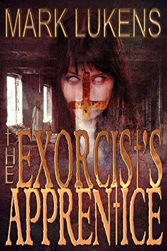 The Exorcist's Apprentice by Mark Lukens