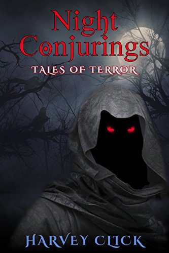 Night Conjurings: Tales of Terror by Harvey Click