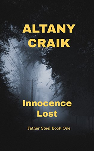 Innocence Lost: A Father Steel novel by Altany Craik