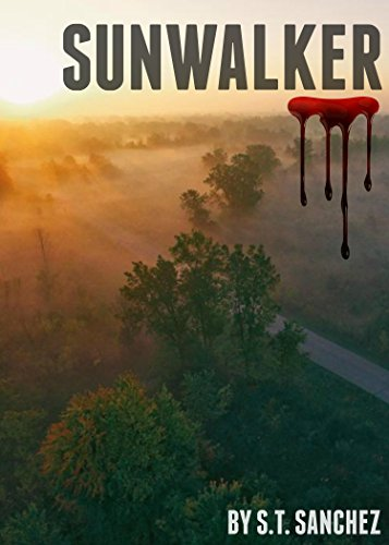 Sunwalker (Sunwalker Trilogy Book 1) by S. T. Sanchez