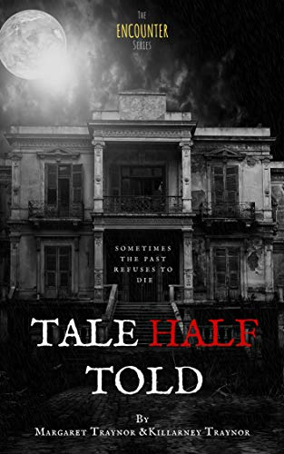 Tale Half Told (The Encounter Series Book 1) by Killarney Traynor