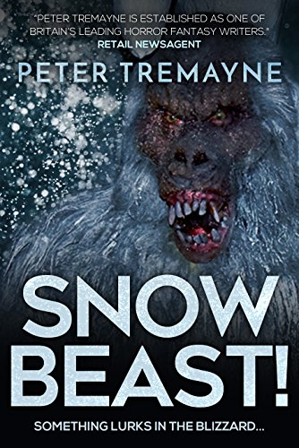Snowbeast!: A Harrowing Thriller by Peter Tremayne