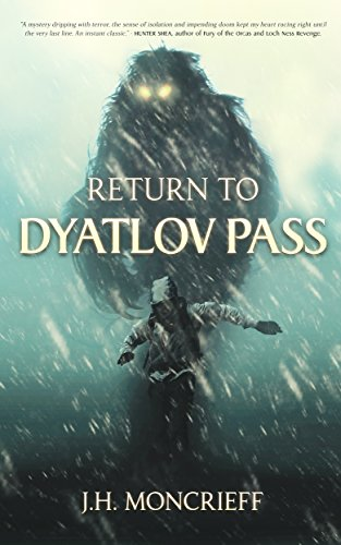 Return to Dyatlov Pass by J.H. Moncrieff
