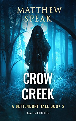 Crow Creek (Bettendorf Tales Book 2) by Matthew Speak