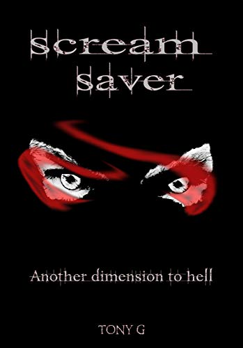 Scream Saver: Another dimension to hell by Tony Garrod