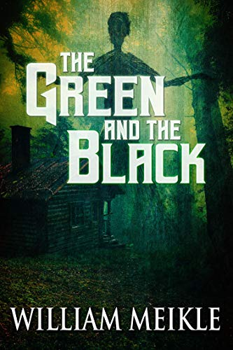 The Green and the Black by William Meikle