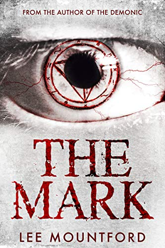 The Mark: A Supernatural Horror Novel by Lee Mountford