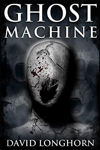 Ghost Machine by David Longhorn