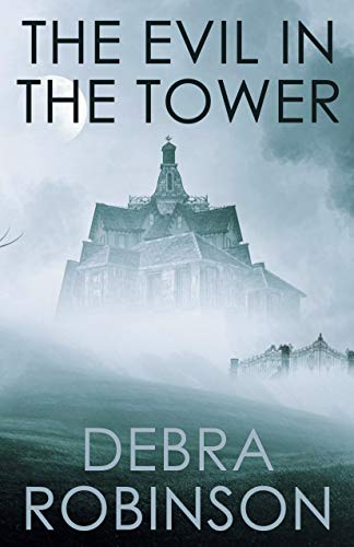 The Evil in the Tower by Debra Robinson