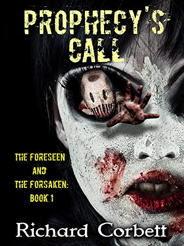 Prophecy's Call (The Foreseen and the Forsaken Series Book 1) by Richard Corbett