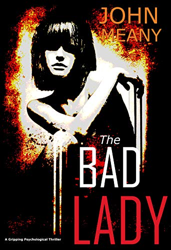 The Bad Lady: A gripping psychological thriller by John Meany