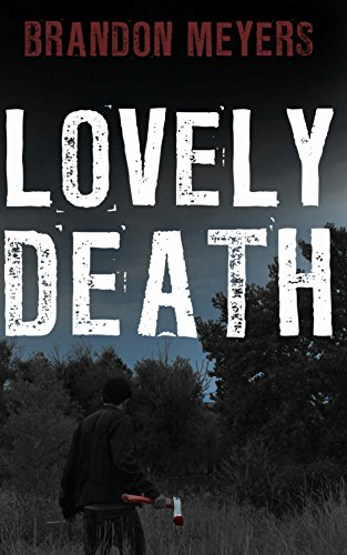 Lovely Death by Brandon Meyers