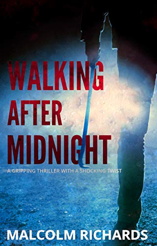 Walking After Midnight by Malcolm Richards