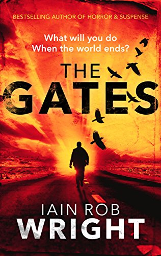 The Gates: An Apocalyptic Horror Novel (Hell on Earth Book 1) by Iain Rob Wright
