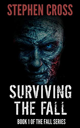 Surviving the Fall: Book 1 of The Fall Series by Stephen Cross
