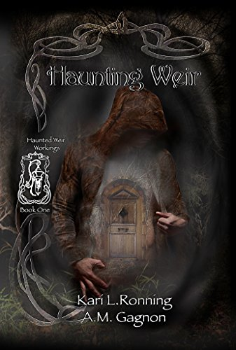 Haunting Weir (Haunted Weir Workings Book 1) by Kari L. Ronning