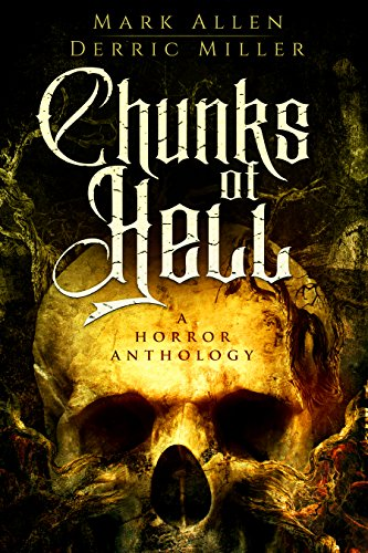 CHUNKS OF HELL: A Horror Anthology by Mark Allen