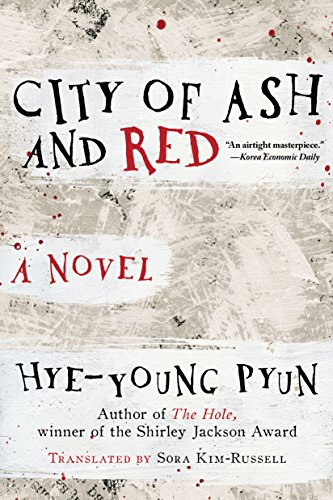 City of Ash and Red: A Novel by Pyun Hye-young