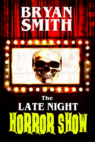 The Late Night Horror Show by Bryan Smith