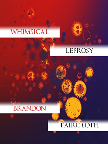 Whimsical Leprosy by Brandon Faircloth
