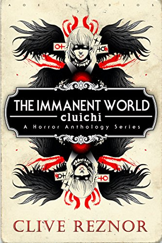 The Immanent World: Cluichi: A Horror Anthology Series by Clive Reznor