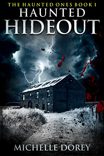 Haunted Hideout: Paranormal Suspense (The Haunted Ones Book 1) by Michelle Dorey