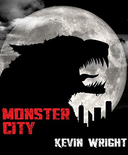 Monster City: An Urban Fantasy Horror by Kevin Wright