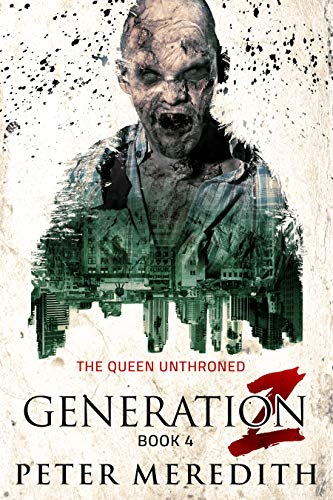 Generation Z: The Queen Unthroned by Peter Meredith