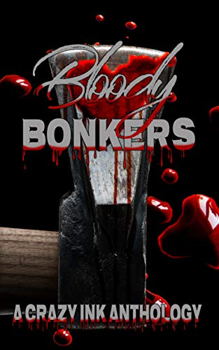Bloody Bonkers: A Crazy Ink Anthology by Jim Ody