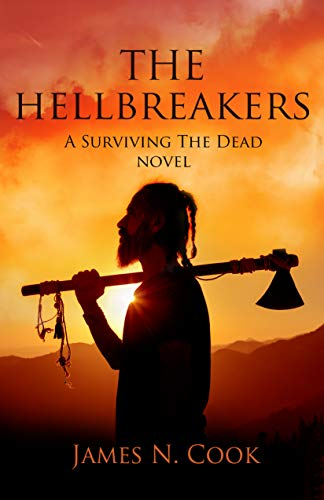 The Hellbreakers: A Surviving the Dead Novel by James Cook