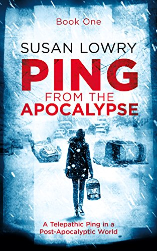 Ping—From the Apocalypse: Book One by Susan Lowry